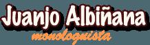 Juanjo Albiñana Monologuista